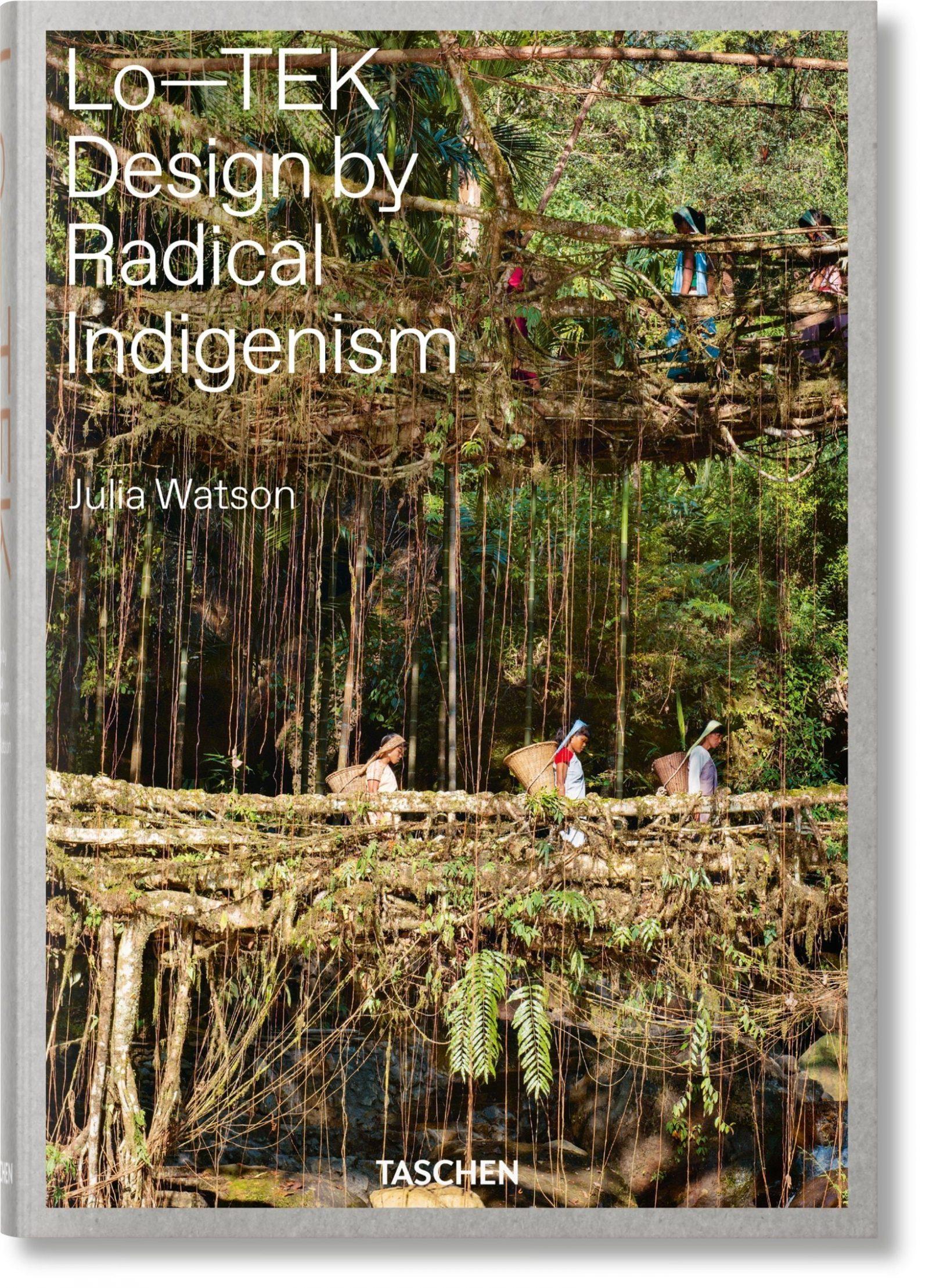 Lo—TEK: Design by Radical Indigenism