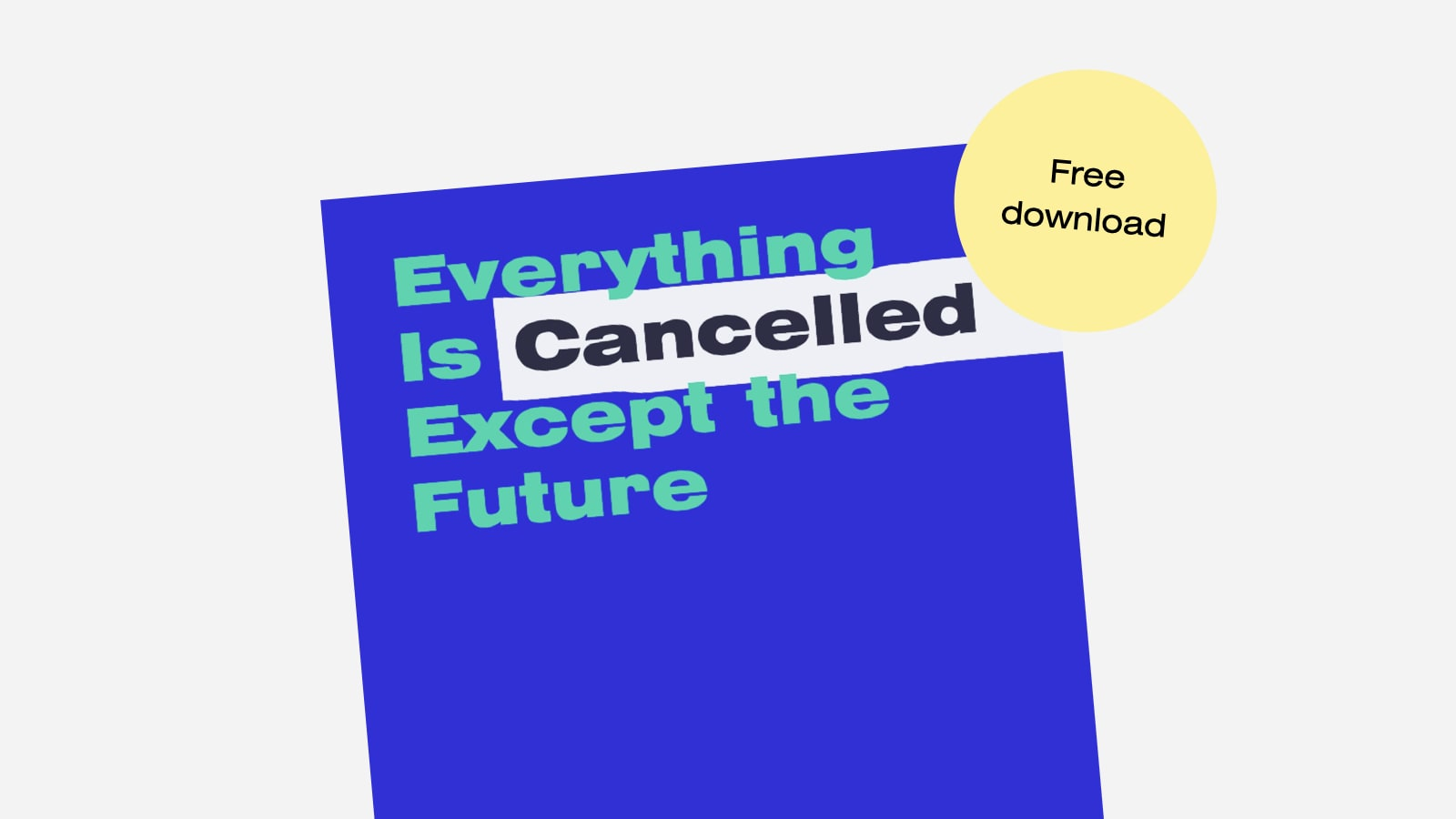 Everything Is Cancelled Except the Future
